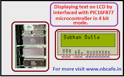Displaying text on LCD by interfaced with PIC16F877 microcontroller in 4 bit mode