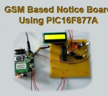 GSM Based Digital Wireless Notice Board Using PIC16F877A Microcontroller