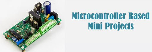 Top Microcontroller based Mini Projects for 3rd and 4th Year Engineering Students