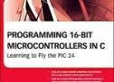 Programming 16-Bit PIC Microcontrollers in C By Lucio Di Jasio E-Book