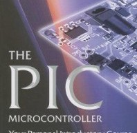 The PIC Microcontroller Your Personal Introductory Course By John Morton E-Book