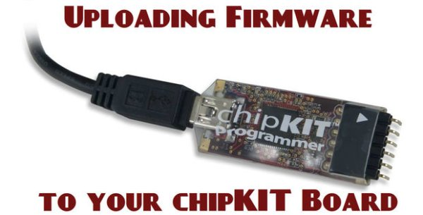 Uploading Firmware to Your ChipKIT Boards