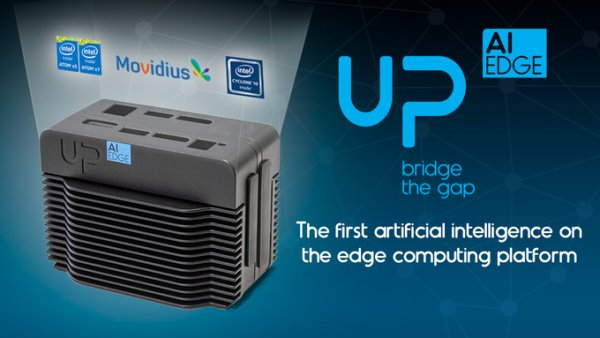 UP AI Edge – an edge platform works across Intel CPU, GPU, VPU and FPGA