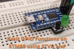 GPIO Functions on STM8S using Cosmic C and SPL – Blinking and Controlling LED with Push Button